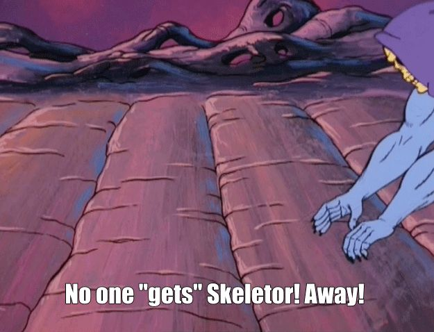 <b>No, he never managed to capture Castle Grayskull.</b> But he did manage to capture our hearts. Here are some truly inspiring Skeletor quotes for every occasion.