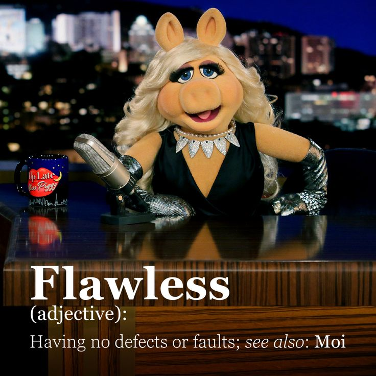 The Muppets — Miss Piggy is also the definition of humble.