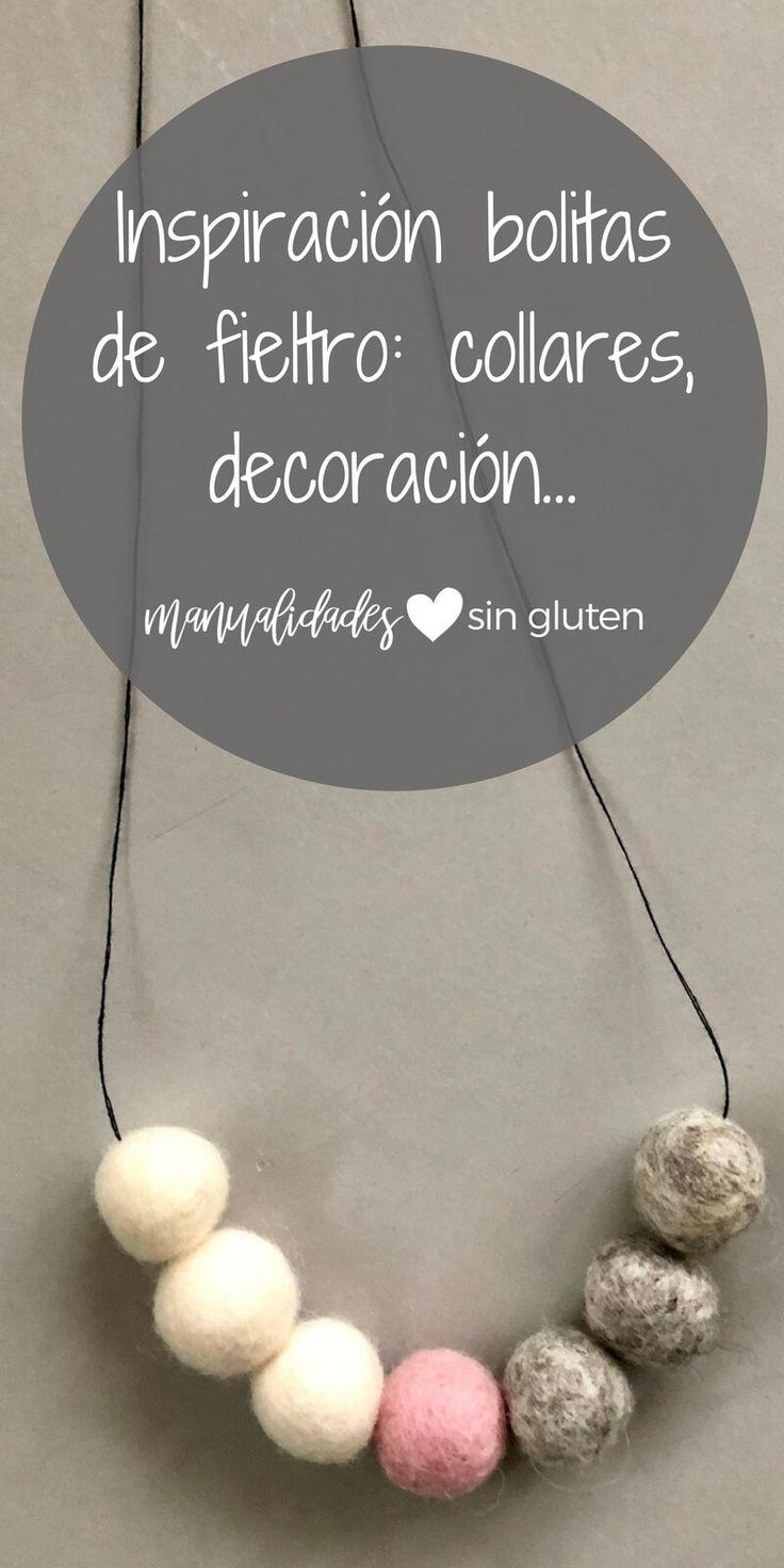 Ideas e inspiración para realizar collares o decoración DIY con bolitas de fieltro.  www.manualidadessingluten.com #manualidades #diy #hazlotumismo
