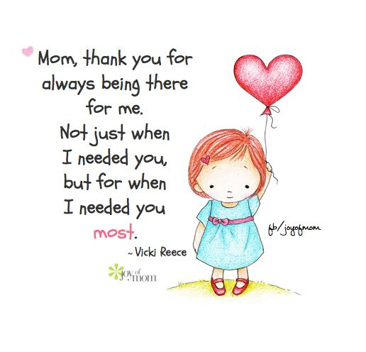 Quote For My Mom To Thank: Mom, Thank You For Always Being There For Me. Not Just