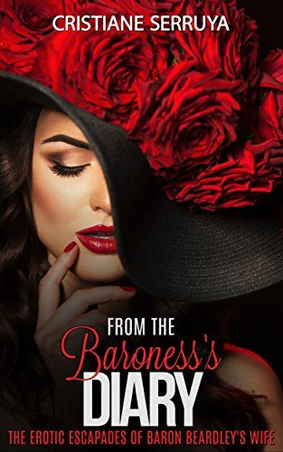 From the Baroness's Diary: The erotic escapades of Baron Beardley's wife (The Diaries) #Free #Kindle #Book
