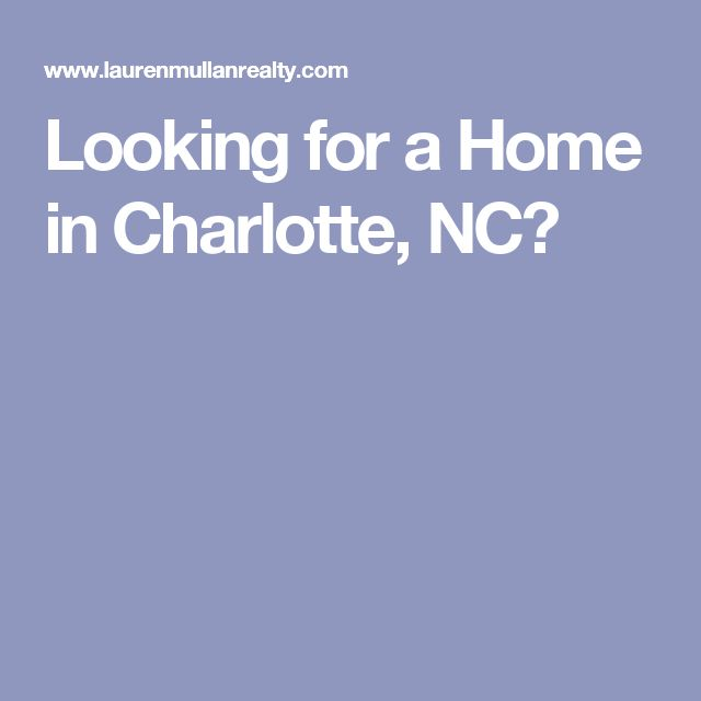 Looking for a Home in Charlotte, NC?