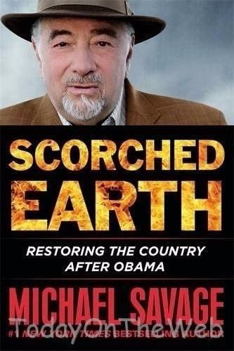 Scorched Earth: Restoring the Country after Obama Hardcover by Michael Savage