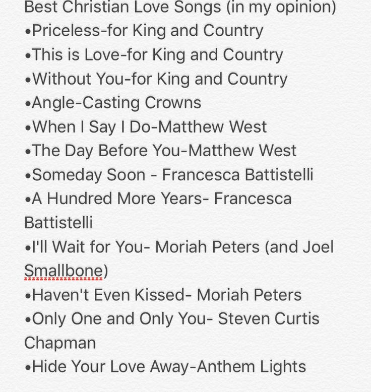 My favorites Christian Love Songs. for King and Country, Moriah Peters, Casting Crowns, Francesca Battistelli, Matthew West, Anthem Lights, Steven Curtis Chapman