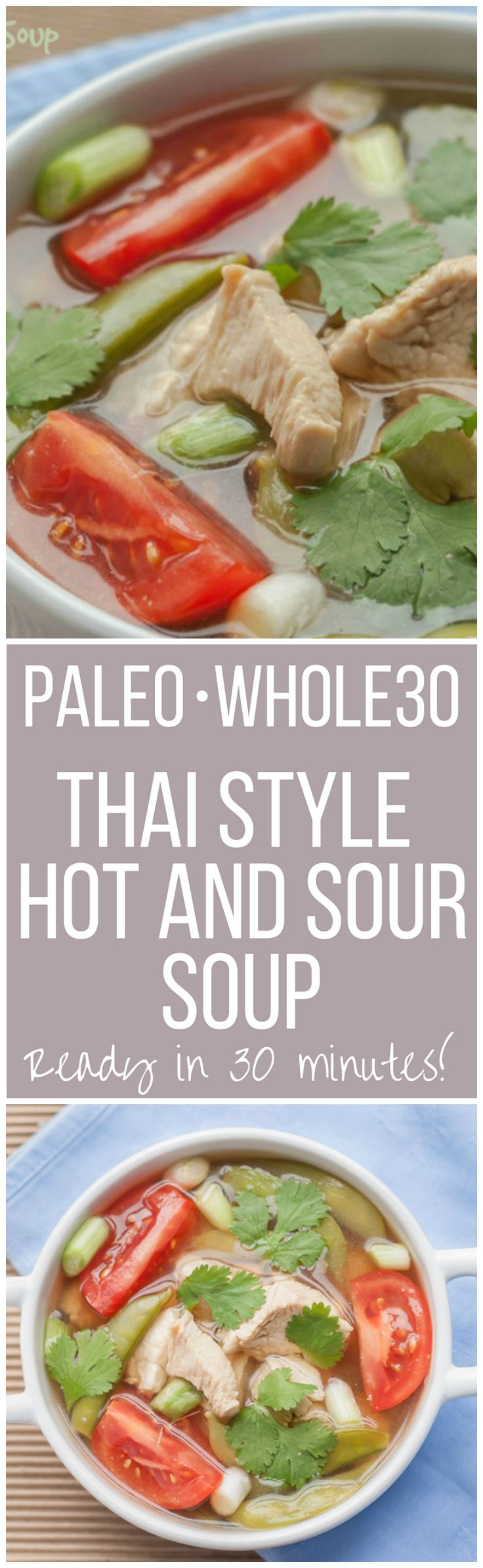 You'll love my Thai Style Paleo Hot and Sour soup, it's so delicious, you can make it in 30 minutes and it is also Whole 30 compliant.