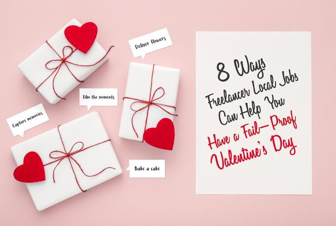 8 Ways Freelancer Local Jobs Can Help You Have a Fail-Proof Valentine's Day