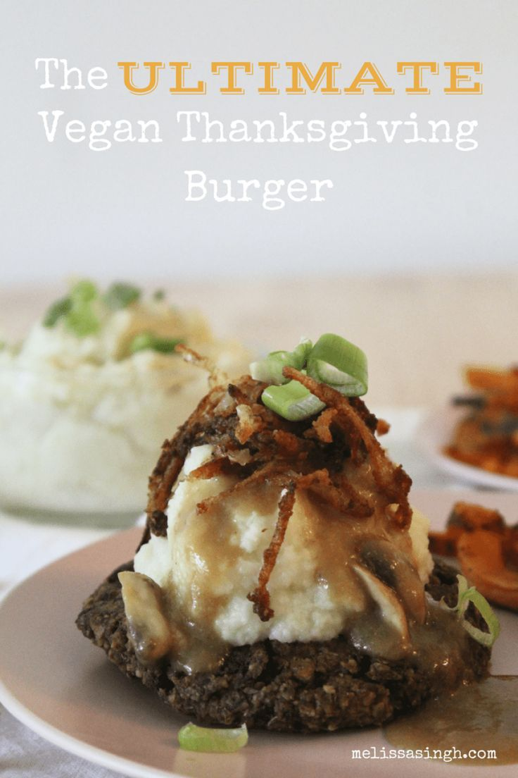 The Ultimate Vegan Thanksgiving Burger (Gluten Free!)