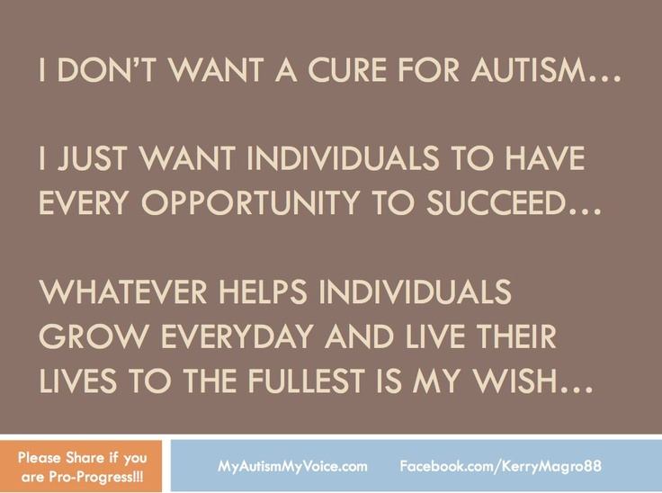 I don't want a cure for #Autism... I just want...