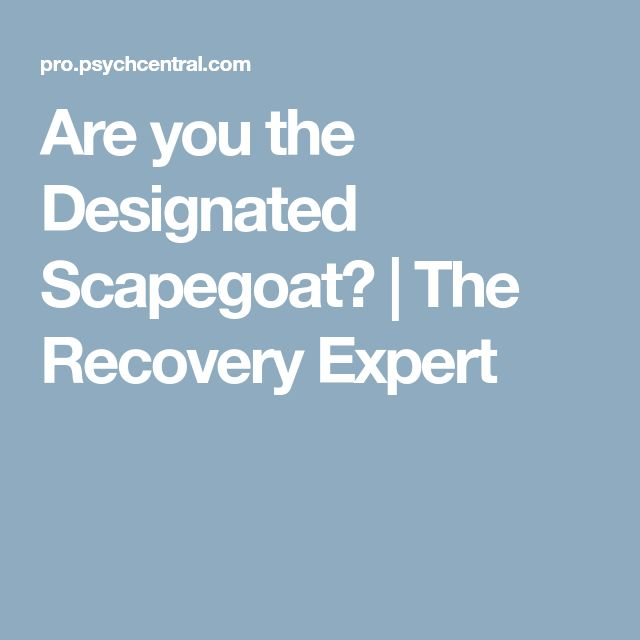 Are you the Designated Scapegoat?   The Recovery Expert