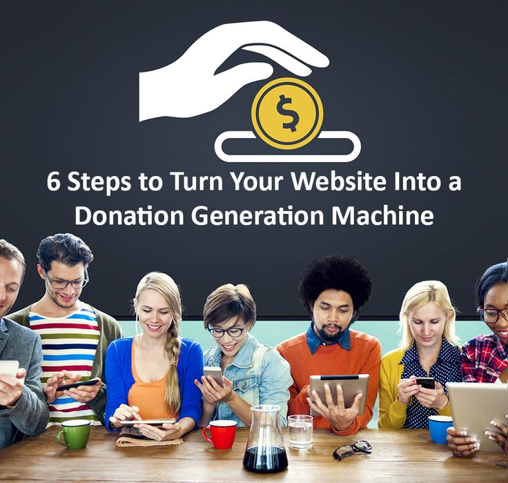 In just six steps, anyone can setup their website to collect and optimize donations.
