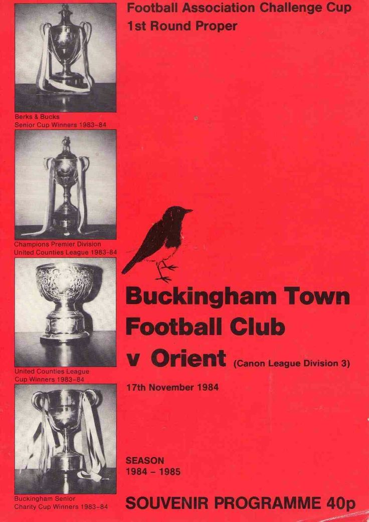 Buckingham Town 0 Orient 2 in Nov 1984 at Ford Meadow. The programme cover for the FA Cup 1st Round tie.