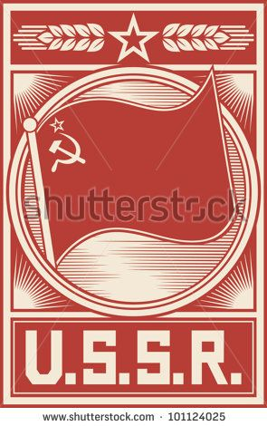 ussr poster (soviet union poster, socialism poster, ussr flag, soviet union flag, ussr propaganda) by Tribalium, via ShutterStock