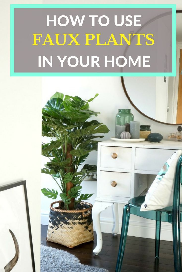 How To Use Faux Plants In Your Home Part 80