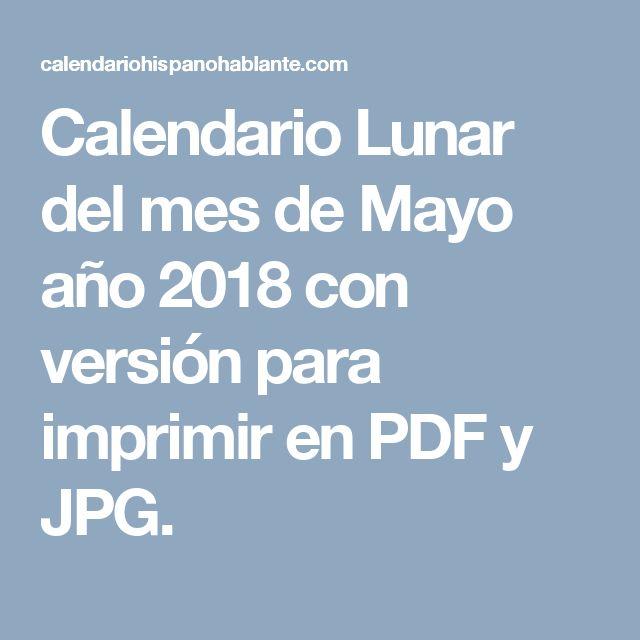 Calendario Lunar del mes de Mayo año 2018 con versión para imprimir en PDF y JPG.