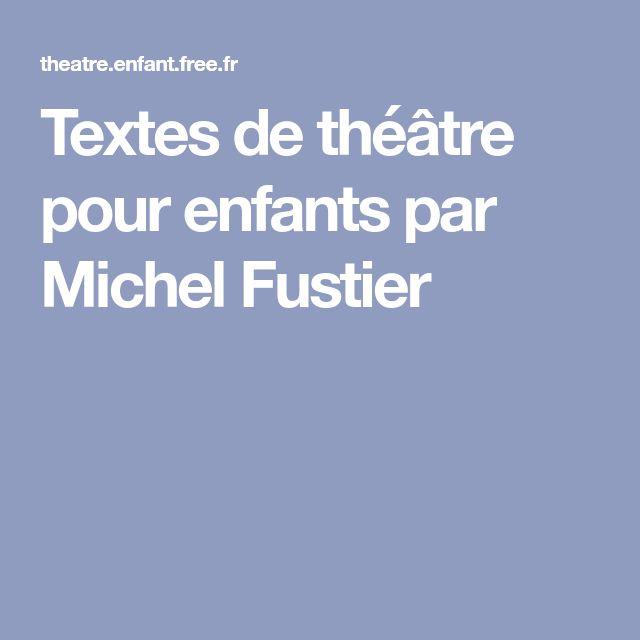 Textes de théâtre pour enfants par Michel Fustier