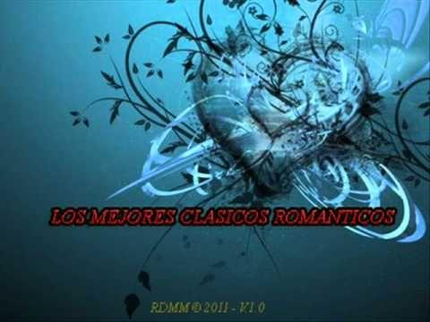 Los mejores clásicos Románticos - Versión 1.0 - YouTube