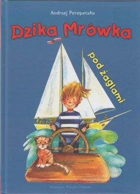 Książka 13 zł Dzika mrówka pod żaglami Andrzej Perepeczko