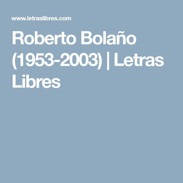 Roberto Bolaño (1953-2003) | Letras Libres
