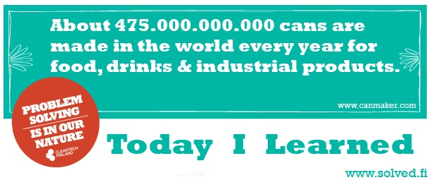 TIL: About 475.000.000.000 cans are made in the world every year for food, drinks & industrial products.