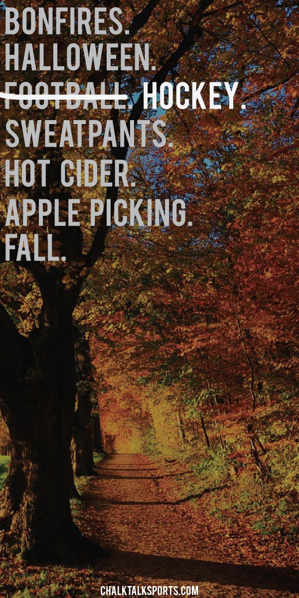 Bonfires, Halloween, HOCKEY, sweatpants, hot cider, apple picking.  These are the greatest things about Fall.  We can't wait for October to get here!  Inspiration from ChalkTalkSPORTS.com!