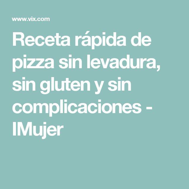 Receta rápida de pizza sin levadura, sin gluten y sin complicaciones - IMujer