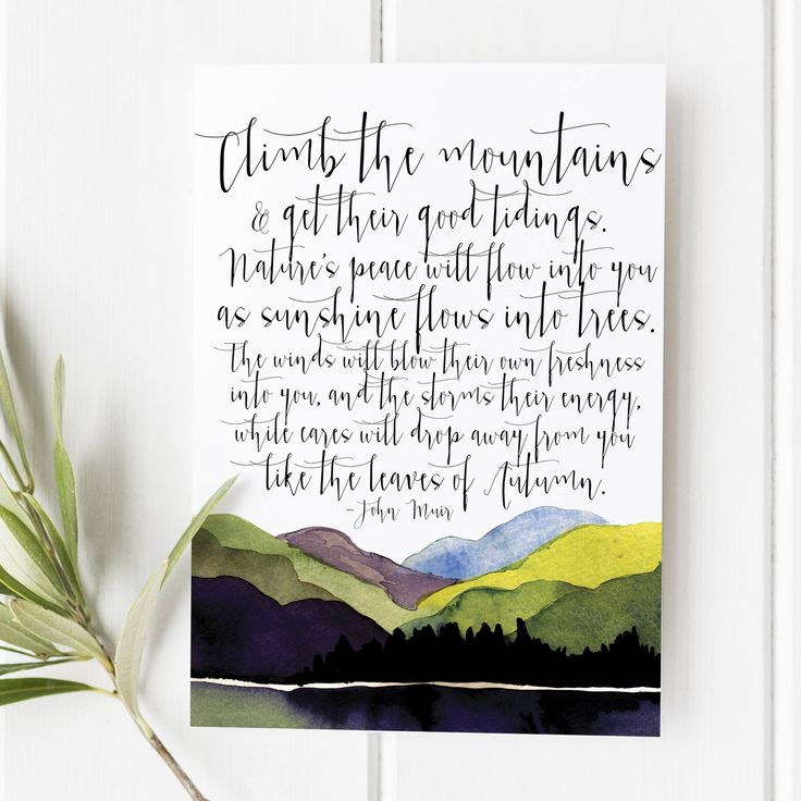 Climb the mountains and get their good tidings - John Muir - John Muir quote - John Muir sign - John Muir Trail - John muir quote art by SnowAndCompany on Etsy https://www.etsy.com/listing/543001836/climb-the-mountains-and-get-their-good