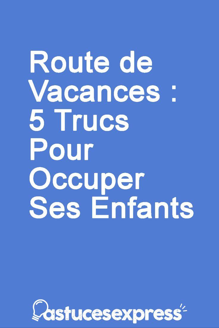 Route de Vacances : 5 Trucs Pour Occuper Ses Enfants