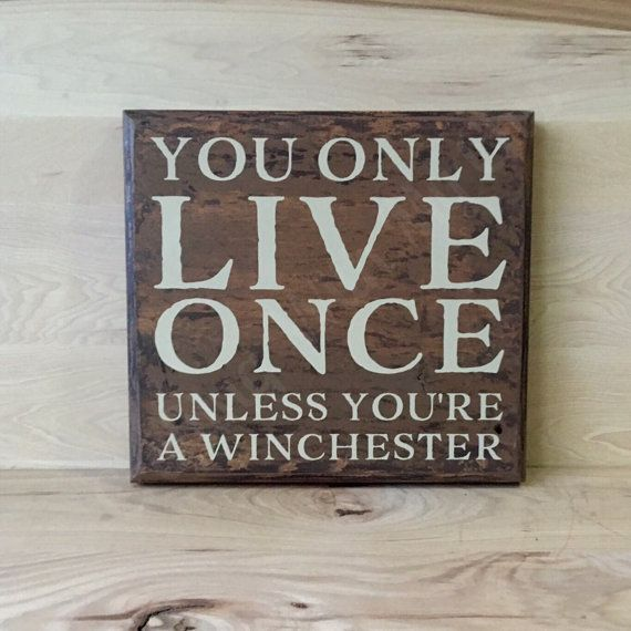 The sign is distressed brown combo in color. This sign is approximately 10x11 inches, with the saying you only live once unless youre a