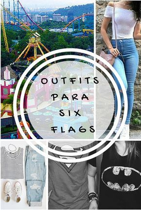 Outfits para Six Flags o un parque de diversiones.