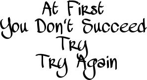 it is ok if you mess up, just don't get to mad/sad about it. Just pick yourself back up and try it again!