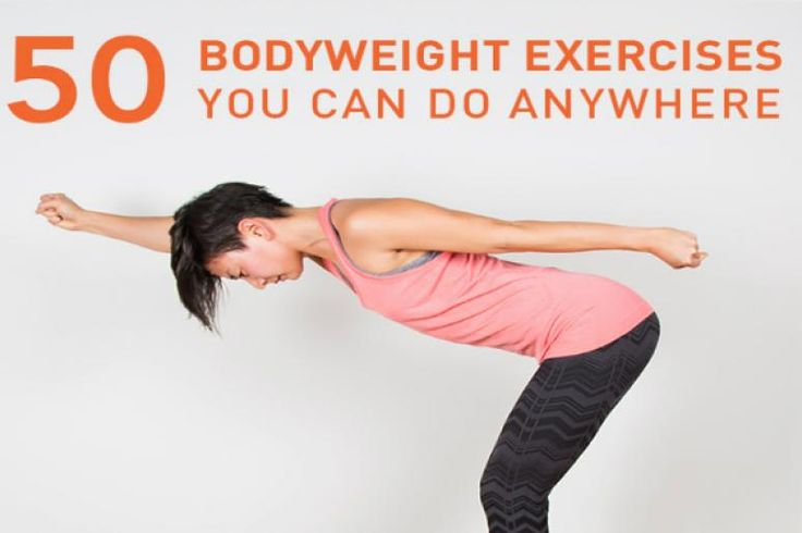 This story was originally published on Greatist. Who needs a gym when there's the living room floor? Bodyweight exercises are a simple, effective way to improvebalance, flexibility, and strengthwithout machinery or extra equipment. From legs and shoulders to chest and abs, we've covered every part of the body that can get stronger with body resistance alone.