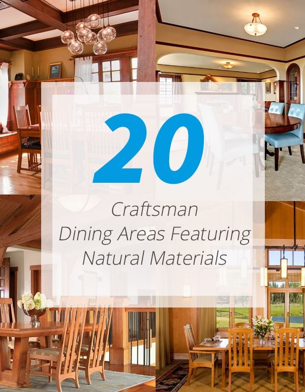 20 Craftsman Dining Rooms Featuring Natural Materials
