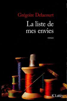 La liste de mes envies (2012) - Grégoire Delacourt - 187 pages