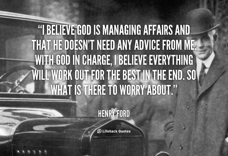 """""""I Believe God Is Managing Affairs And That He Doesn't"""