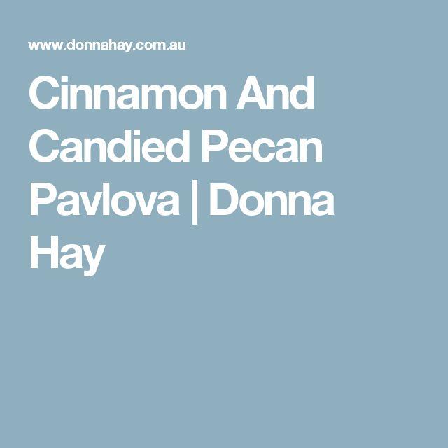 Cinnamon And Candied Pecan Pavlova   Donna Hay