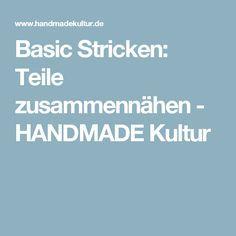 Basic Stricken: Teile zusammennähen - HANDMADE Kultur
