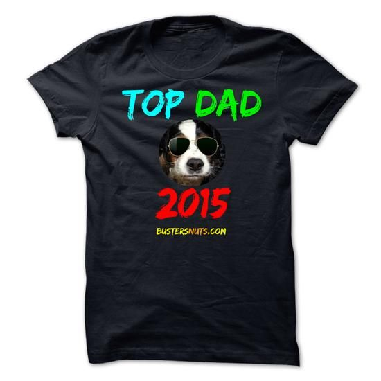 This father shirt will be a great gift for you dad TOP DAD 2015 - FATHERs DAY Tee Shirts T-Shirts