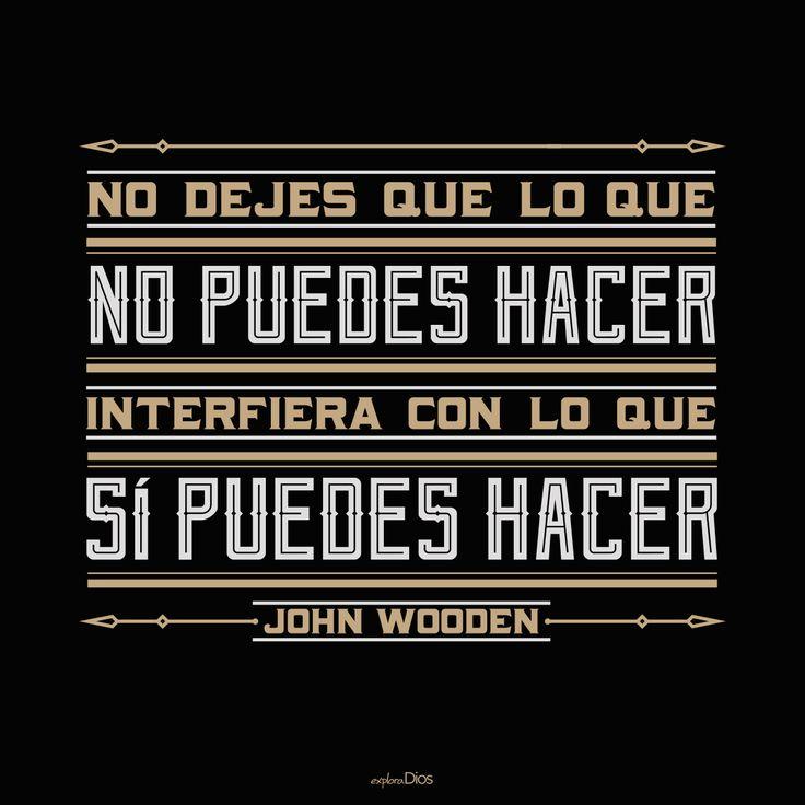 """""""No dejes que lo que no puedes hacer interfiera con lo que sí puedes hacer.""""  -John Wooden  #ExploraDios"""