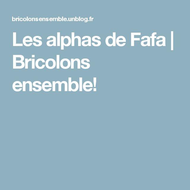 Les alphas de Fafa  |   Bricolons ensemble!