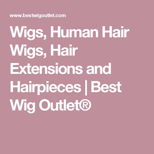 Wigs, Human Hair Wigs, Hair Extensions and Hairpieces | Best Wig Outlet®