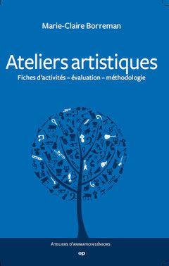 Méthodologie et fiches d'activités pour mener des ateliers artistiques en art-thérapie