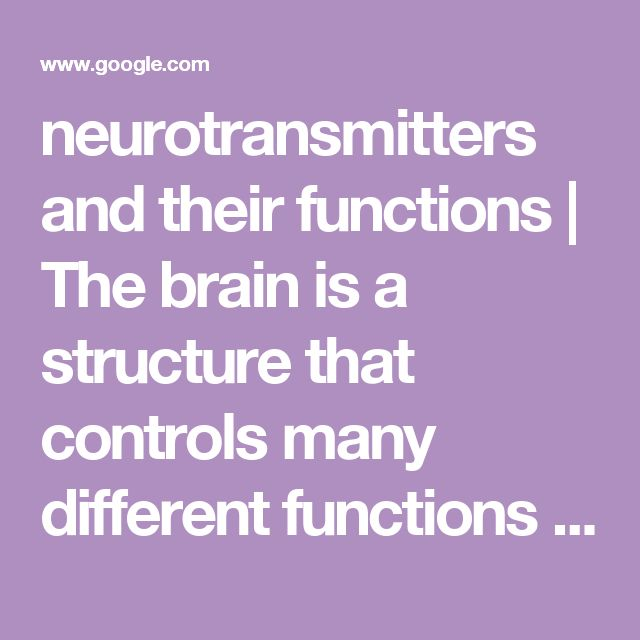 neurotransmitters and their functions | The brain is a structure that controls many different functions ... | psych | Pinterest | Psychoactive drug, The brain …