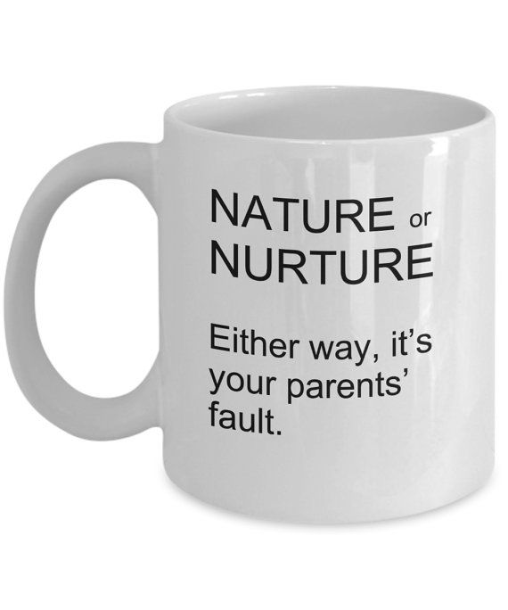 Hey, I found this really awesome Etsy listing at https://www.etsy.com/listing/480477740/funny-psychology-mugs-nature-or-nurture