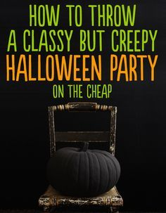 Throw the classiest Halloween party ever, on the cheap. You can always save the decorations for your future spooky goth wedding.