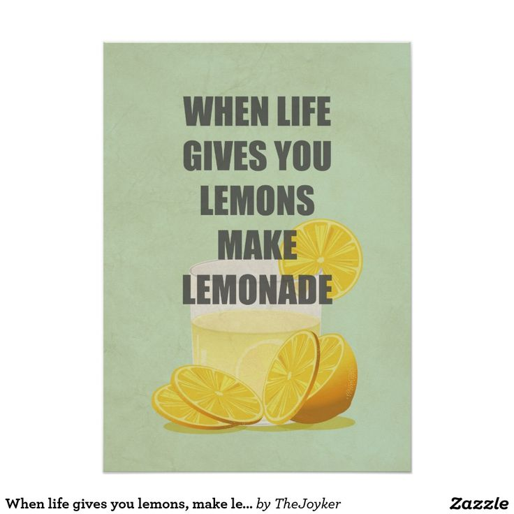 When life gives you lemons make lemonade quote poster for people who always find the good in any bad situation.