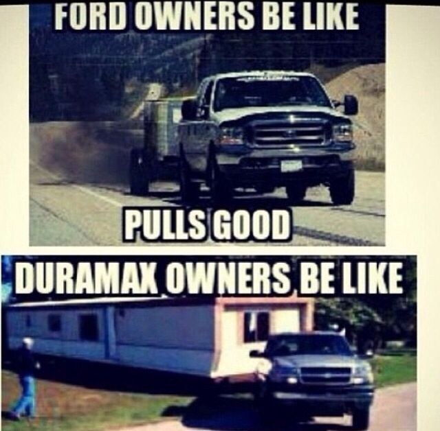 Powerstroke Jokes Chevy Love Hate Fords Chevy Love