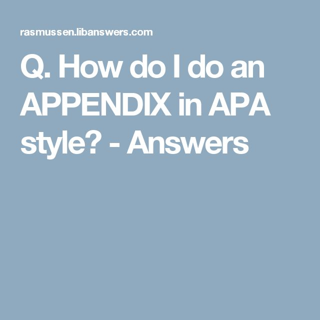 Q. How do I do an APPENDIX in APA style? - Answers
