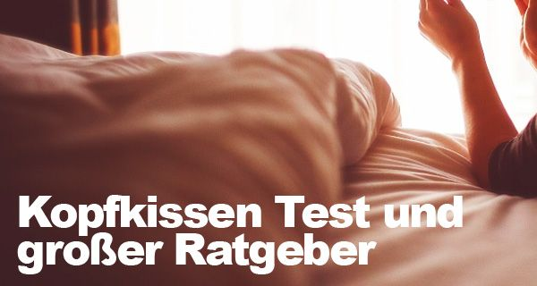 Kopfkissen Test: Die besten Kissen und großer Ratgeber... http://www.nackenkissen-abc.de/besten-kopfkissen-im-test