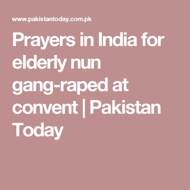 Prayers in India for elderly nun gang-raped at convent | Pakistan Today