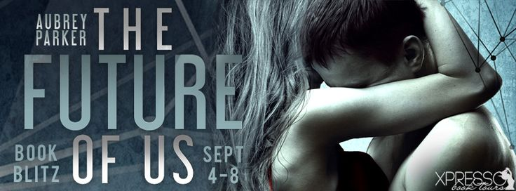 #newblogpost - Come check out The Future of Us by @AubreyParker11 - Book Blitz - #giveaway on the blog today!! @XpressoTours  Fabulous and Brunette: The Future of Us by Aubrey Parker - Book Blitz - G...